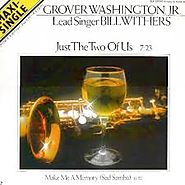 "4. ""Just The Two of Us"" - Grover Washington, Jr. with Bill Withers"