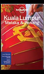 Kuala Lumpur, Melaka & Penang travel guide, 4th Edition Jun 2017 by Lonely Planet