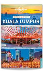 Make My Day: Kuala Lumpur, 1st Edition Jul 2017 by Lonely Planet