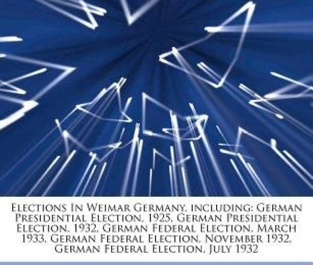 Articles On Elections In Weimar Germany Including German Presidential Election 1925 German