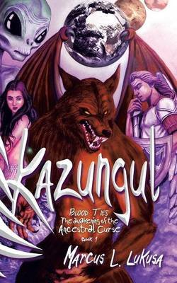 Kazungul - Blood Ties - Awakening of the Ancestral Curse (Paperback): Marcus L Lukusa