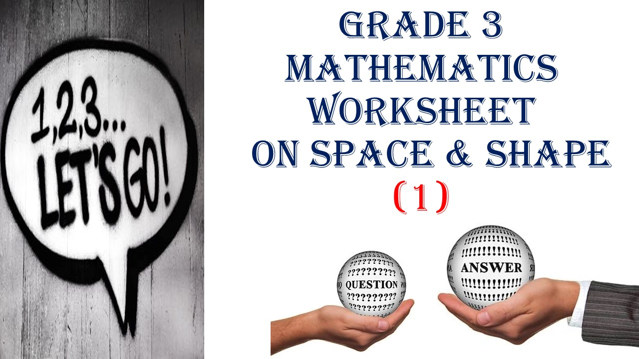 hight resolution of Grade 3 MATHEMATICS WORKSHEET ON SPACE \u0026 SHAPE (1) QUESTIONS and ANSWERS -  Made By Teachers