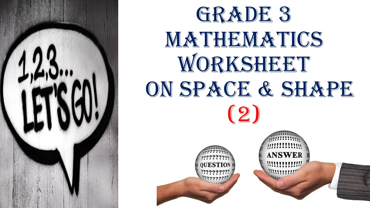 hight resolution of Grade 3 MATHEMATICS WORKSHEET ON SPACE \u0026 SHAPE (2) QUESTIONS and ANSWERS -  Made By Teachers
