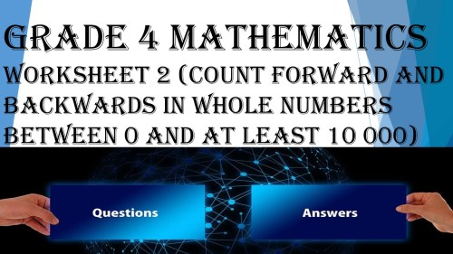 small resolution of GRADE 4 MATHEMATICS WORKSHEET 2 (Count forward and backwards in whole) -  Madebyteachers