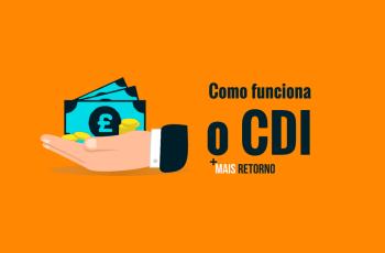 O Que é CDI e Taxa DI? Aprenda de Forma Prática (e ganhe mais)!