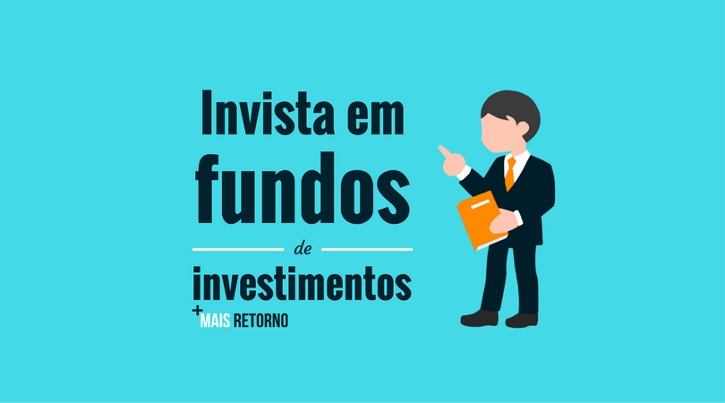 Como investir em fundos de investimentos