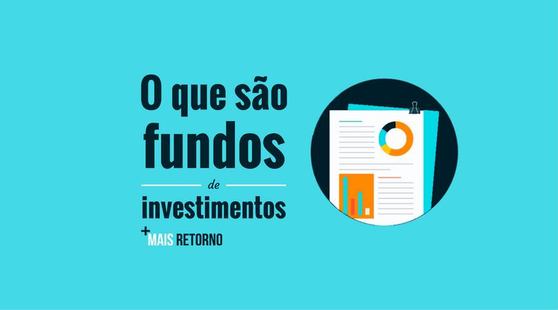 O que são fundos de investimentos
