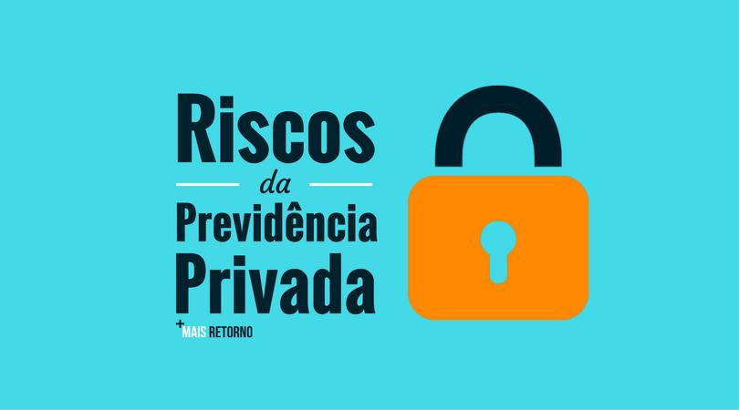 Riscos da previdência privada