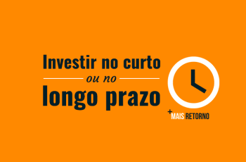 Investir no curto ou longo prazo: qual é a melhor opção?