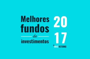 Melhores Fundos de Investimentos de 2017