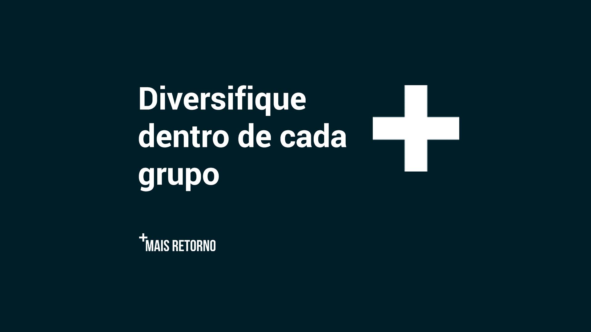 Diversifique dentro de cada grupo
