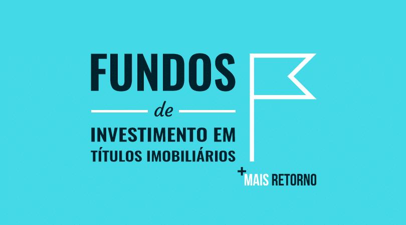 Fundos de investimentos em títulos imobiliários