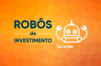 Robôs de investimento são uma boa oportunidade? Vale a pena?
