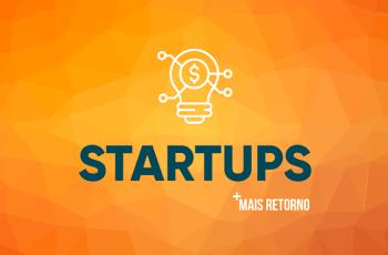 Startups são um bom negócio? Saiba como investir!