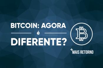 Bitcoin: agora é diferente?