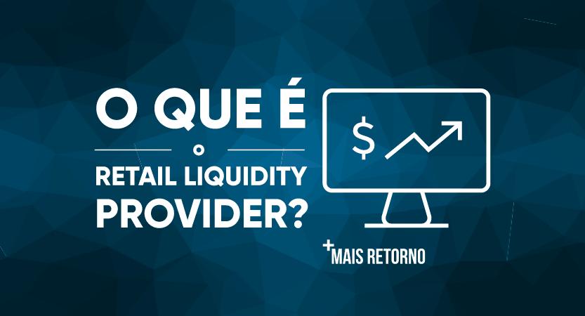 O que é Retail Liquidity Provider? Ilustração.