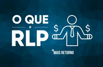 O que é o RLP e quais seus impactos para o investidor