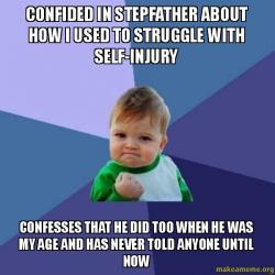 Confided In Stepfather About How I Used To Struggle With Self Injury Confesses That He Did Too