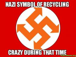 Nazi symbol of recycling Crazy during that time   Make a