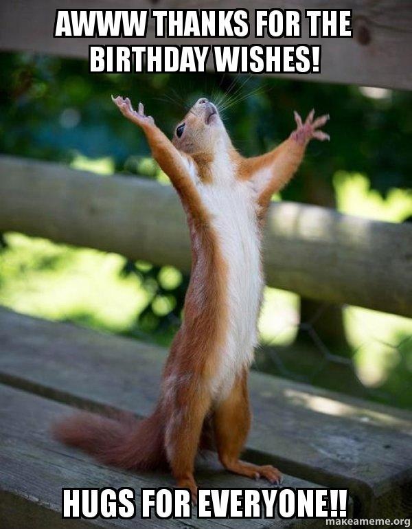 Aww Thanks Meme : thanks, Thanks, Birthday, Wishes!, Everyone!!