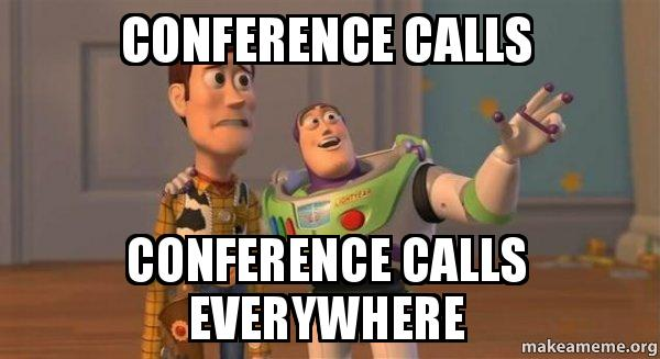 Conference Calls Conference calls everywhere  Buzz and Woody Toy Story Meme  Make a Meme
