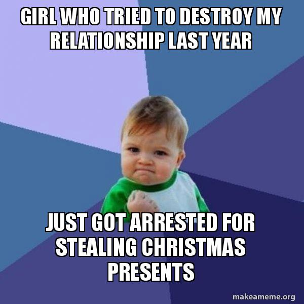 Girl Who Tried To Destroy My Relationship Last Year Just