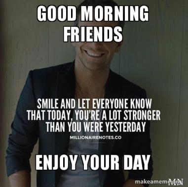 Good Morning for Friends Meme