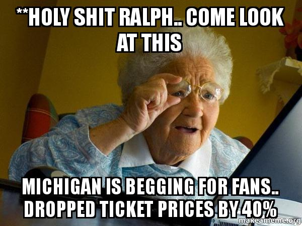 holy shit ralph come look at this michigan is begging