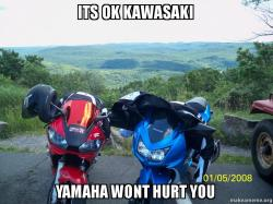Its ok Kawasaki Yamaha wont hurt you  Make a Meme