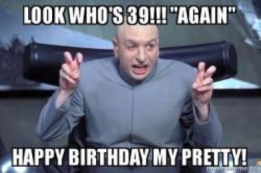 Funny 39th Birthday Meme