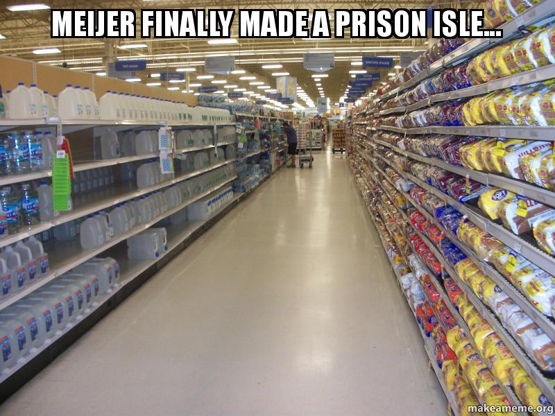 Meijer finally made a prison isle  Make a Meme