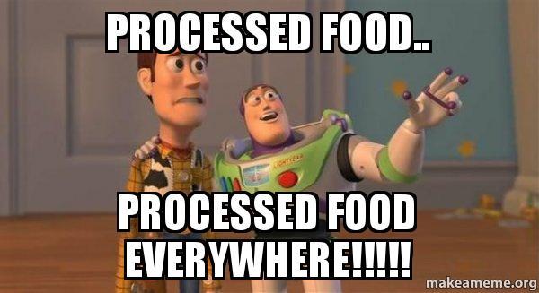 Výsledek obrázku pro processed food meme