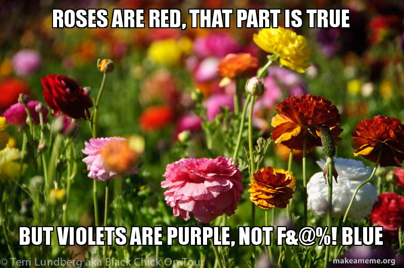 Blue Roses Violets Memes Are Red Are