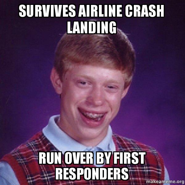 Survives Airline Crash Landing Run Over By First
