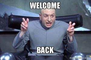 Image result for welcome back meme