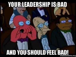 Image result for bad leadership meme