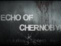 Echo of Chernobyl 3
