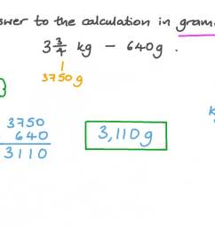 Question Video: Converting Weight from Kilograms to Grams   Nagwa [ 756 x 1344 Pixel ]