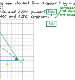 Question Video: Understanding If Triangles Are Similar or Congruent After a  Dilation   Nagwa [ 756 x 1344 Pixel ]