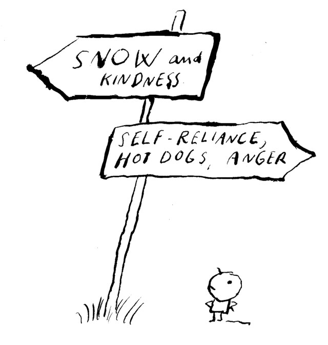 One part of a sign points toward snow and kindness the other points toward selfreliance hot dogs and anger.