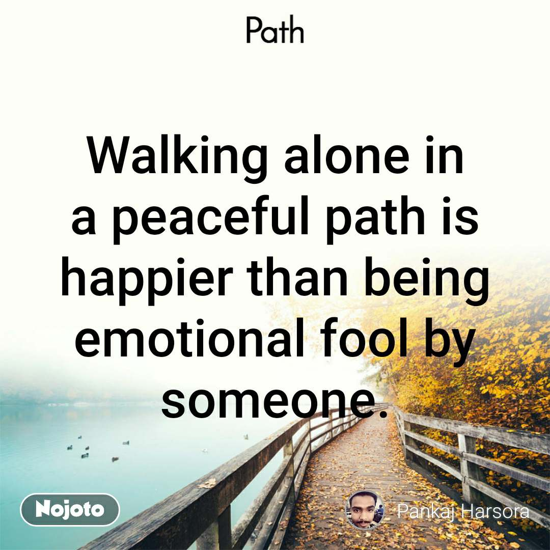 Path Walking Alone In A Peaceful Path Is Happier T Nojoto