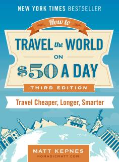 how to travel the world nomadic matt