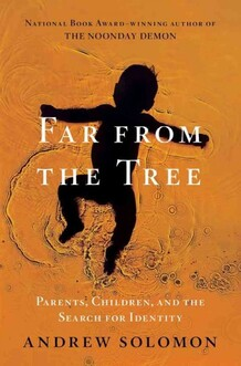 "Book cover image of Andrew Solomon's book ""Far From the Tree:""."