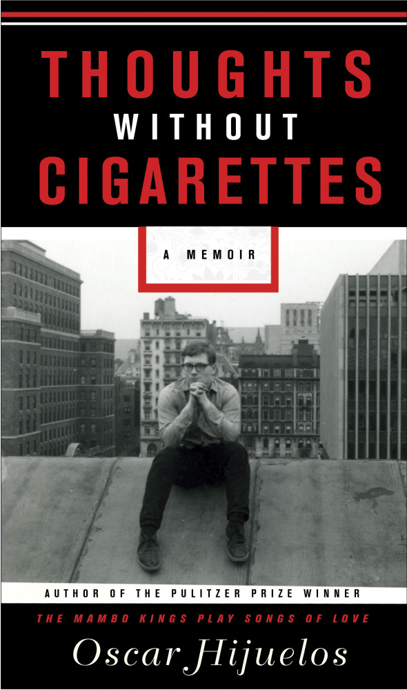 Thoughts Without Cigarettes: A Memoir by Oscar Hijuelos