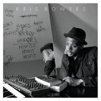 Kris Bowers, Heroes + Misfits