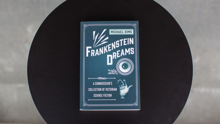 Frankenstein Dreams, edited by Michael Sims