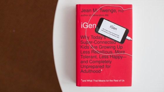 iGen, by Jean Twenge