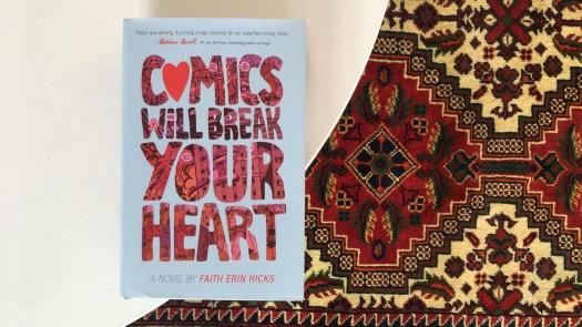 Comics Will Break Your Heart, by Faith Erin Hicks