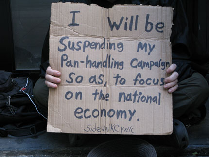 I will be suspending my panhandling campaign so as to focus on the national economy.