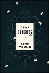 Kevin Young's 'Dear Darkness'